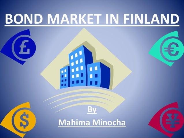 BOND MARKET IN FINLAND By Mahima Minocha