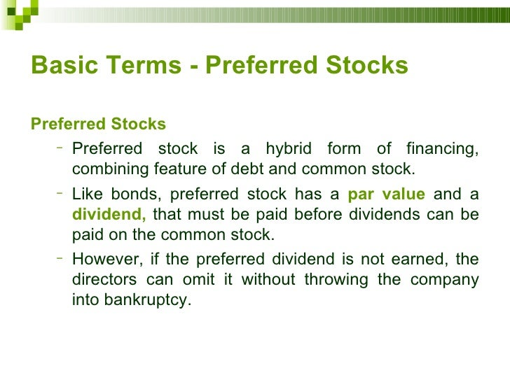 differences between preferred and common stock From time to time we are going to give a brief primer on common terms and   the difference between the two types of preferred stock is that.