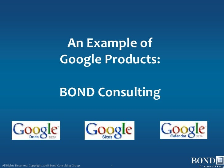 An Example of                                           Google Products:                                           BOND Co...