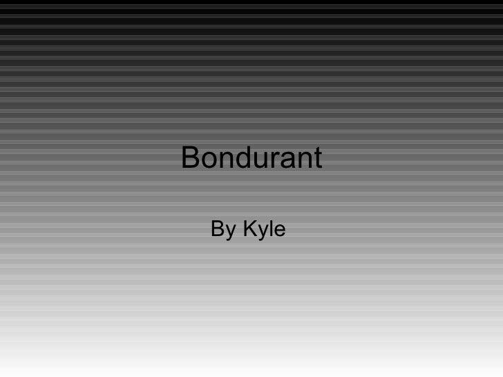 Bondurant   By Kyle