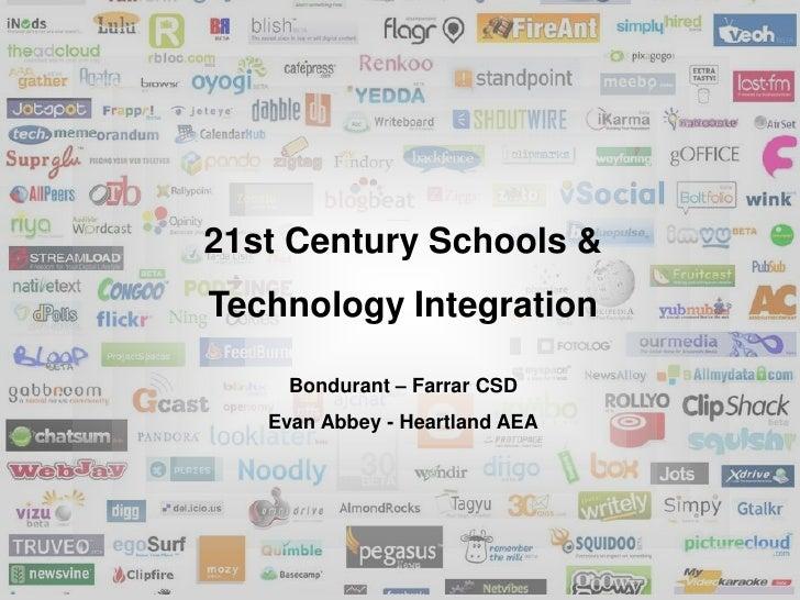 21st Century Schools & <br />Technology Integration<br />Bondurant – Farrar CSD<br />Evan Abbey - Heartland AEA<br />