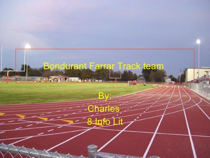 Bondurant Farrar Track team   By: Charles  8 Info Lit