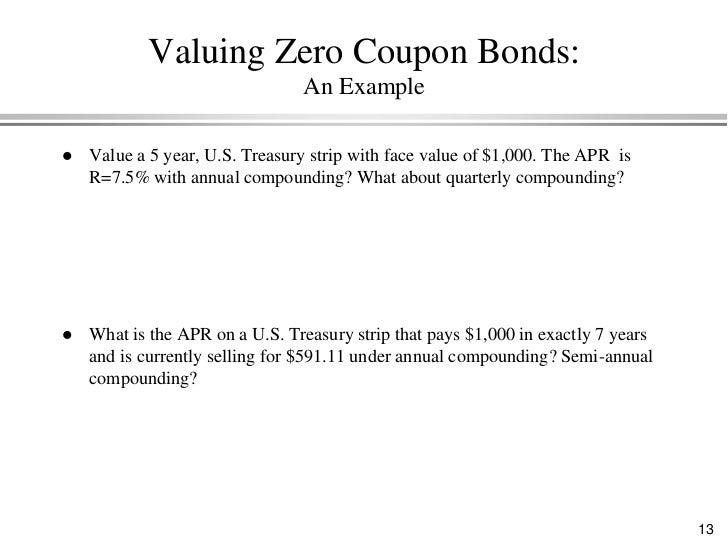 Zero Coupon Bonds Bond valuation...