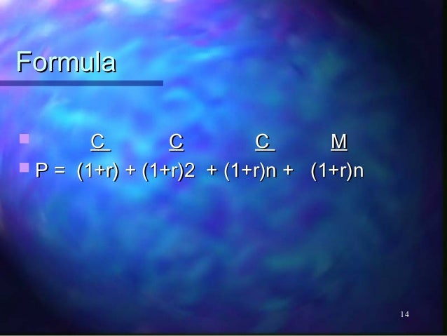 Formula       C        C        C       M P = (1+r) + (1+r)2 + (1+r)n + (1+r)n                                         14