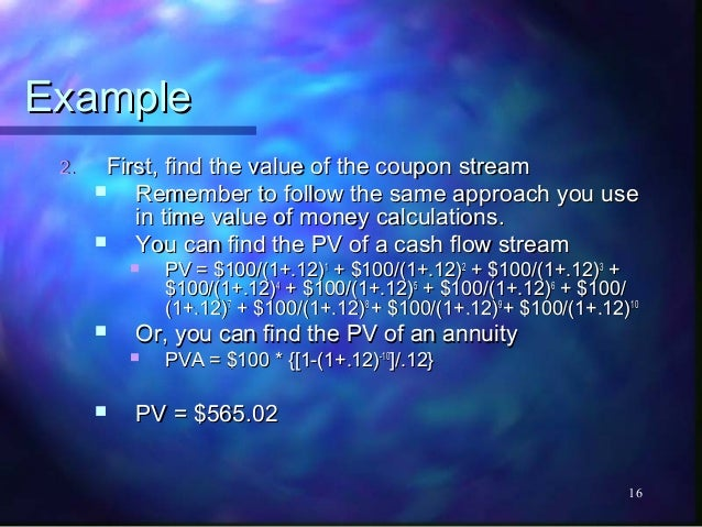 Example 2.    First, find the value of the coupon stream         Remember to follow the same approach you use          in...