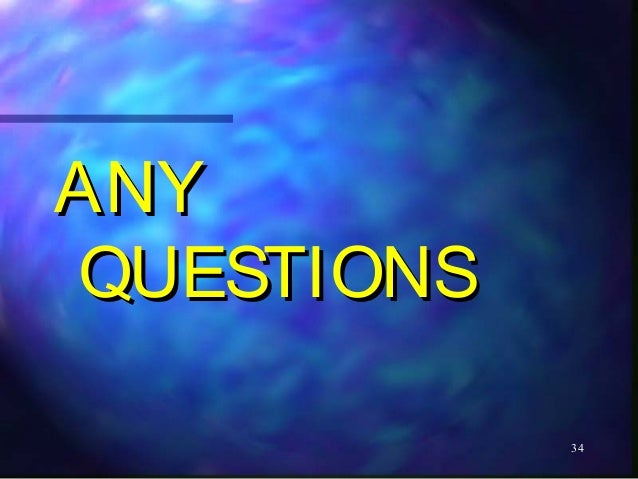 ANYQUESTIONS            34