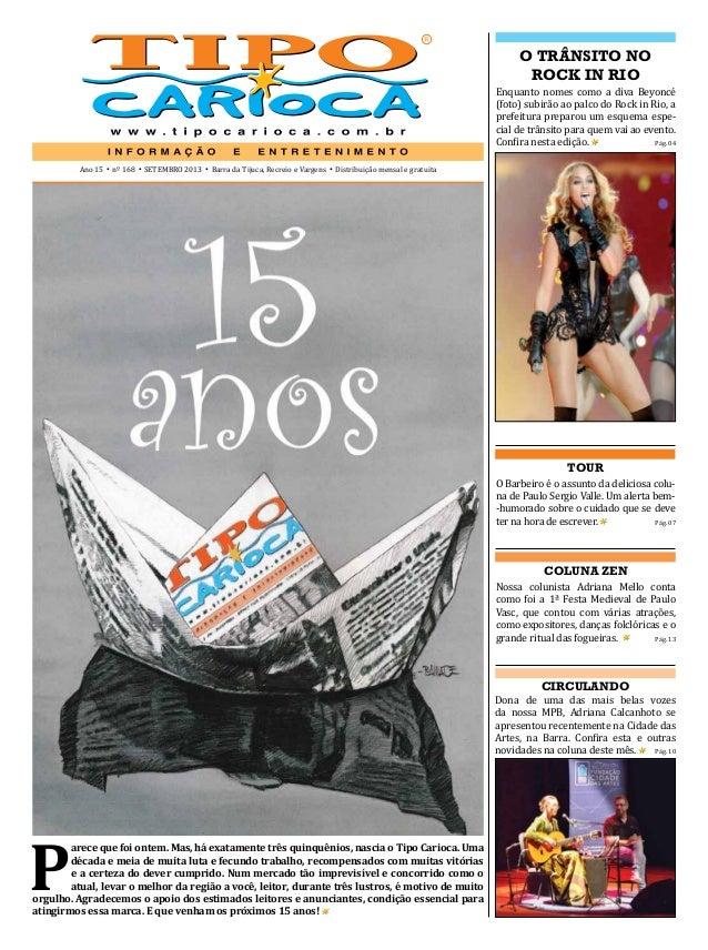 Ano 15 • nº 168 • SETEMBRO 2013 • Barra da Tijuca, Recreio e Vargens • Distribuição mensal e gratuita COLUNA ZEN Nossa col...