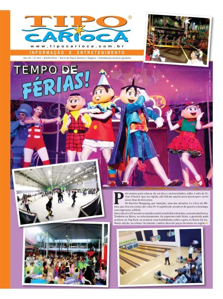 Ano 13   •   nº 155   •   JULHO 2012   •   Barra da Tijuca, Recreio e Vargens   •   Distribuição mensal e gratuitaTEMPO DE...