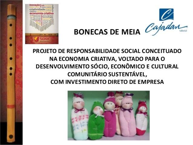 BONECAS DE MEIA PROJETO DE RESPONSABILIDADE SOCIAL CONCEITUADO NA ECONOMIA CRIATIVA, VOLTADO PARA O DESENVOLVIMENTO SÓCIO,...