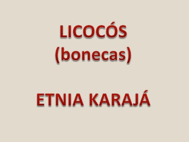 LICOCÓS<br />(bonecas)<br />ETNIA KARAJÁ<br />
