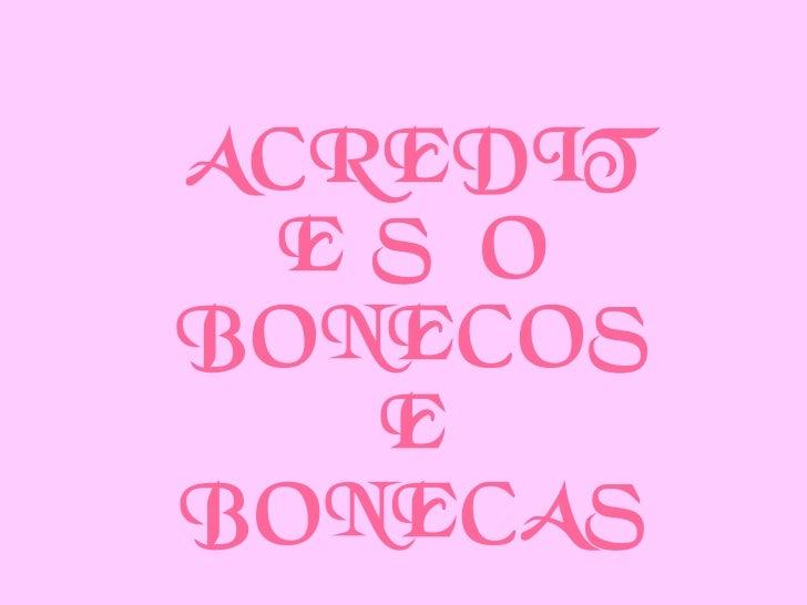 ACREDIT E SÃOBONECOS   EBONECAS