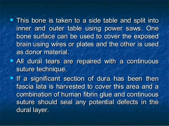  This bone is taken to a side table and split intoThis bone is taken to a side table and split into inner and outer table...
