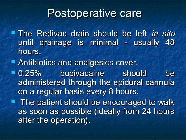 Postoperative carePostoperative care  The Redivac drain should be leftThe Redivac drain should be left in situin situ unt...