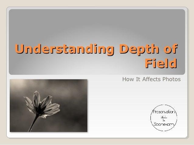 Understanding Depth of                 Field              How It Affects Photos
