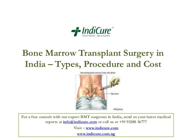 Bone Marrow Transplant Surgery in India – Types, Procedure and Cost  For a free consult with our expert BMT surgeons in In...