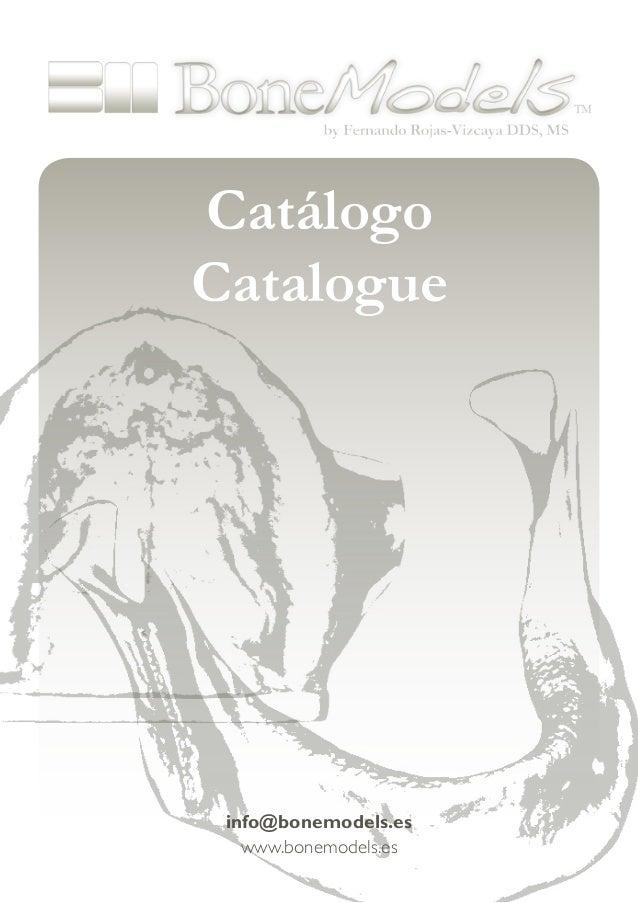 Catálogo Catalogue www.bonemodels.es info@bonemodels.es