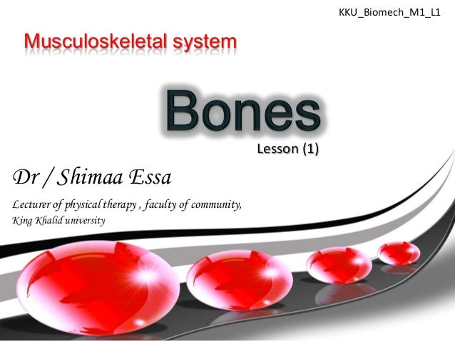 KKU_Biomech_M1_L1  Musculoskeletal system                                                       Lesson (1)Dr / Shimaa Essa...