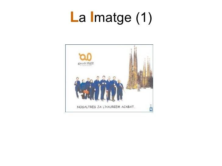 L a  I matge (1)