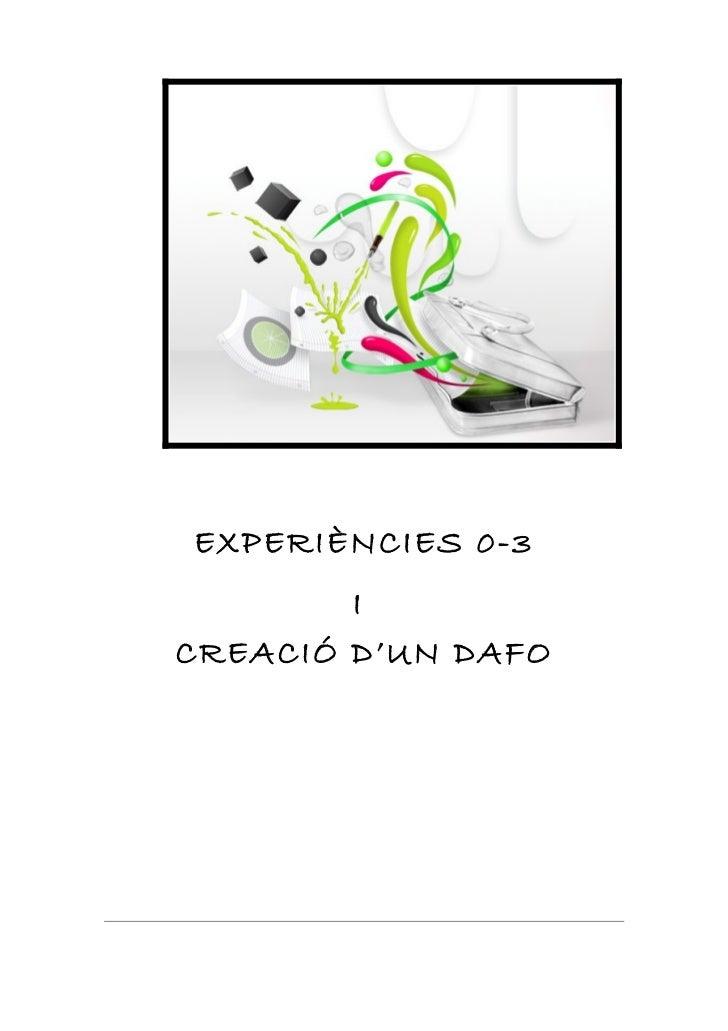 EXPERIÈNCIES 0-3        ICREACIÓ D'UN DAFO