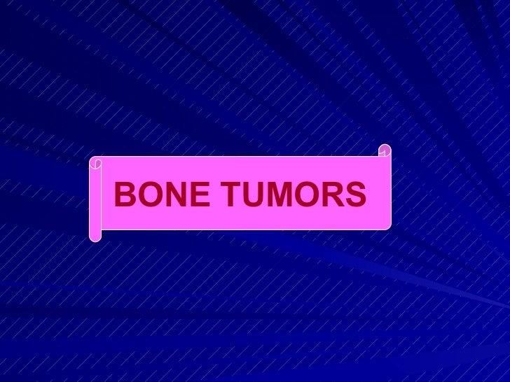 BONE TUMORS BONE TUMORS