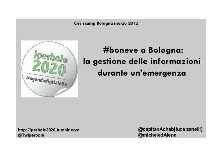 Crisiscamp Bologna marzo 2012                                      #boneve a Bologna:                                 la g...