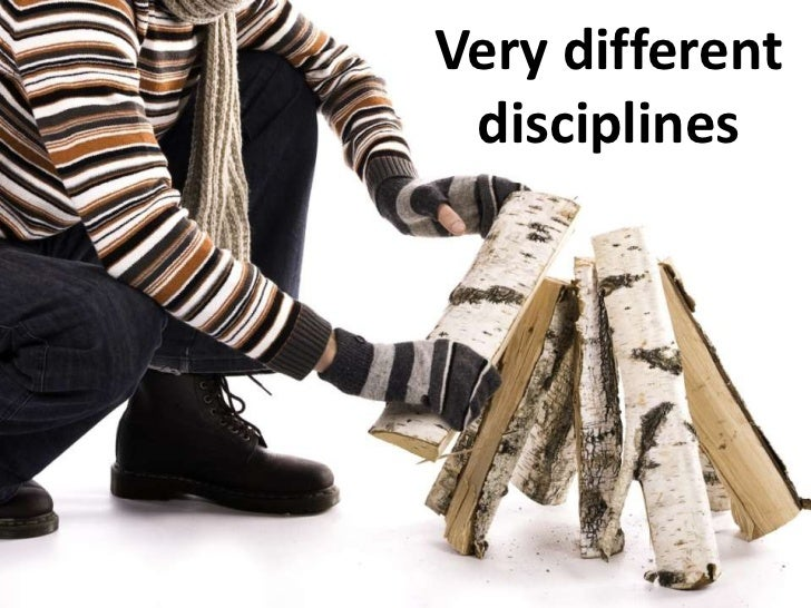 Very different disciplines<br />