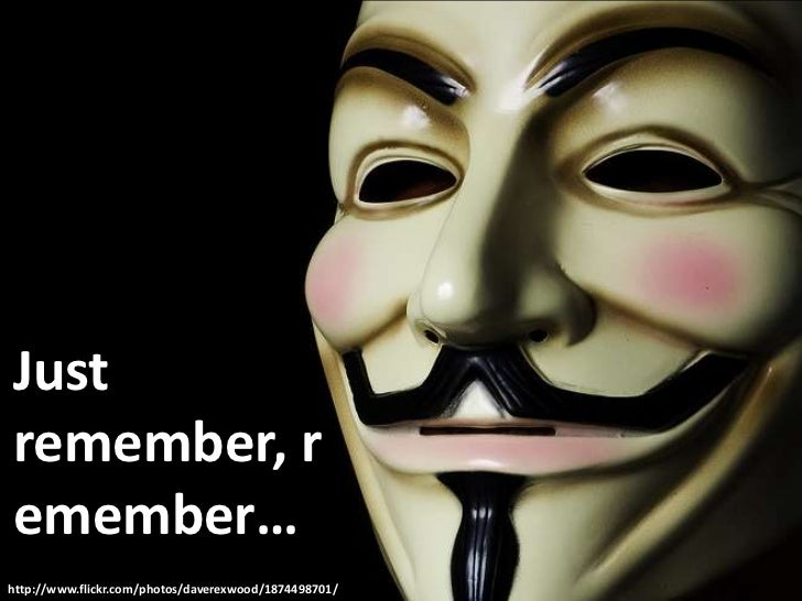 Just remember,remember…<br />http://www.flickr.com/photos/daverexwood/1874498701/<br />