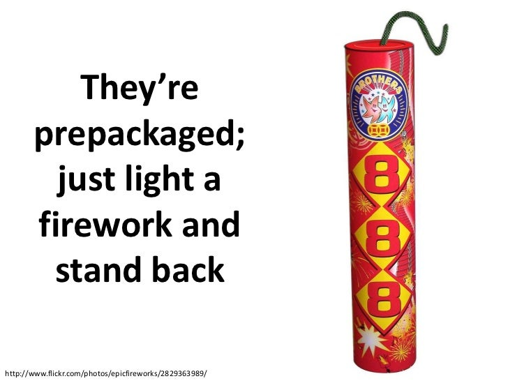 They're  prepackaged; just light a firework and stand back<br />http://www.flickr.com/photos/epicfireworks/2829363989/<br />