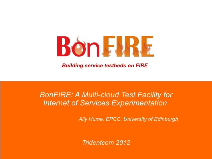 Building service testbeds on FIREBonFIRE: A Multi-cloud Test Facility for Internet of Services Experimentation            ...