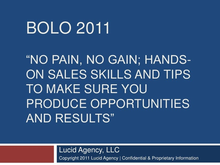 """Bolo 2011""""No Pain, no gain; hands-on sales skills and tips to make sure you produce opportunities and results"""" <br />Lucid..."""