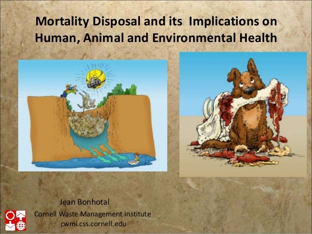 Mortality Disposal and its Implications onHuman, Animal and Environmental HealthCornell Waste Management Institutecwmi.css...