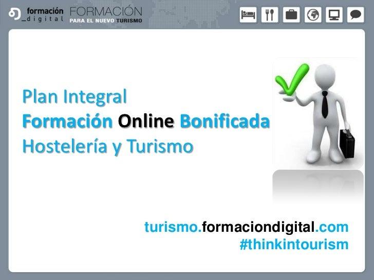 Plan IntegralFormación Online BonificadaHostelería y Turismo             turismo.formaciondigital.com                     ...
