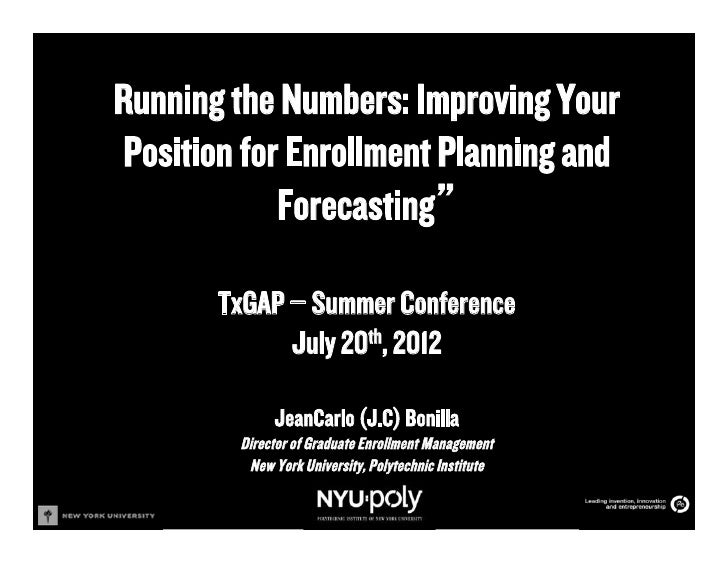 "Running the Numbers: Improving YourPosition for Enrollment Planning and            Forecasting""       TxGAP – Summer Confe..."