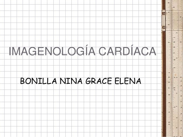 IMAGENOLOGÍA CARDÍACA BONILLA NINA GRACE ELENA
