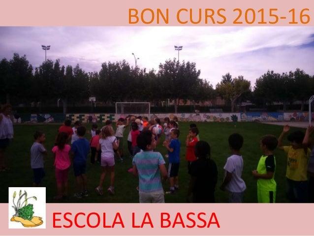 BON CURS 2015-16 ESCOLA LA BASSA