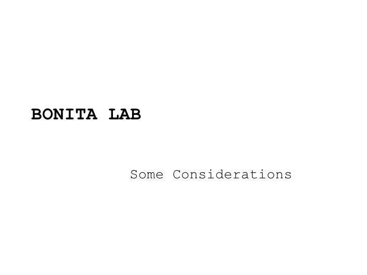 BONITA LAB Some Considerations
