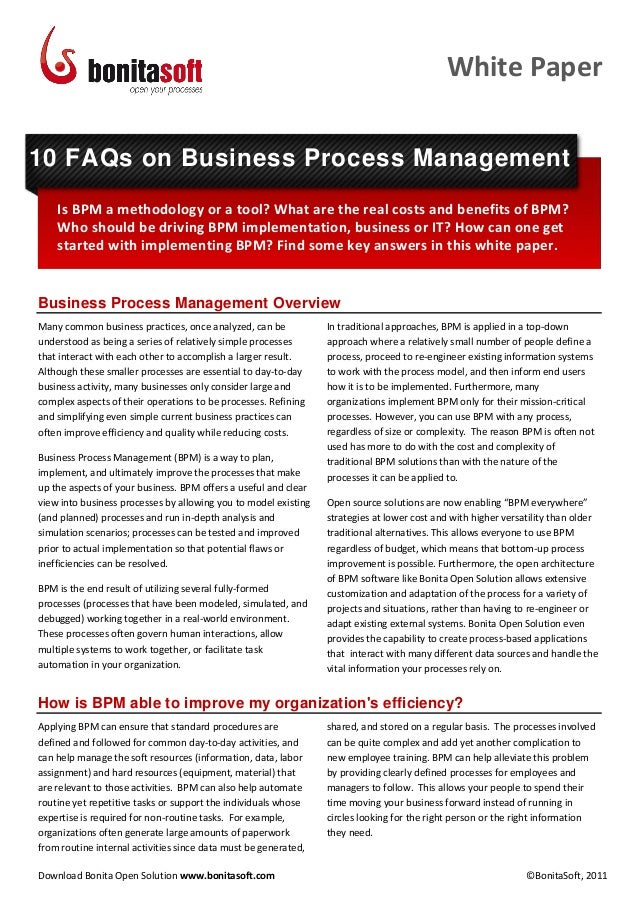 White Paper10 FAQs on Business Process Management    Is BPM a methodology or a tool? What are the real costs and benefits ...