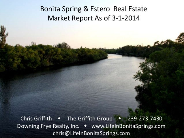 Bonita Spring & Estero Real Estate Market Report As of 3-1-2014  Chris Griffith w The Griffith Group w 239-273-7430 Downin...