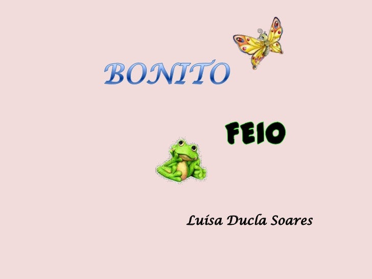 BONITO <br />FEIO<br />Luísa Ducla Soares<br />