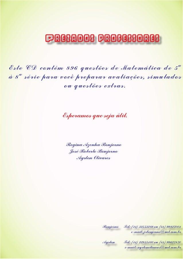 Este CD contém 896 questões de Matemática de 5ªà 8ª série para você preparar avaliações, simuladosou questões extras.Esper...