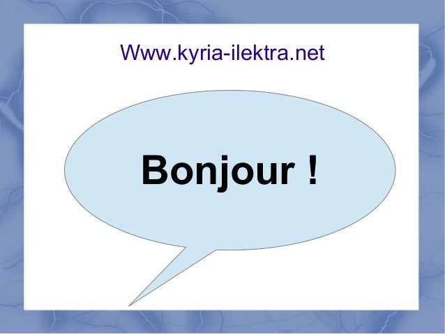 Www.kyria-ilektra.net  Bonjour !