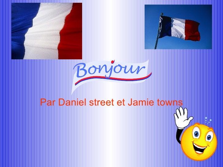 Par Daniel street et Jamie towns