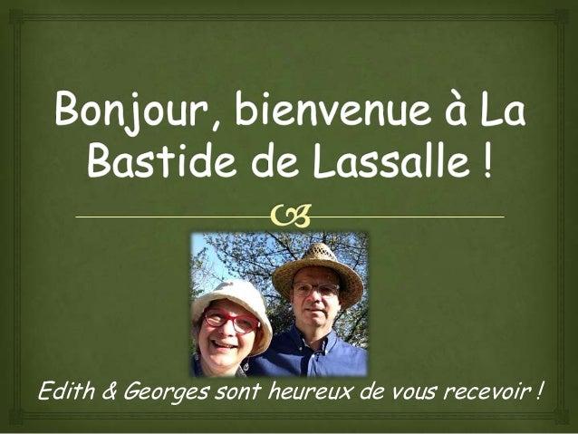 Edith & Georges sont heureux de vous recevoir !