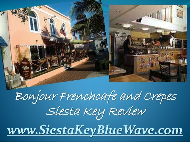 Bonjour Frenchcafe and Crepes Siesta Key Review www.SiestaKeyBlueWave.com