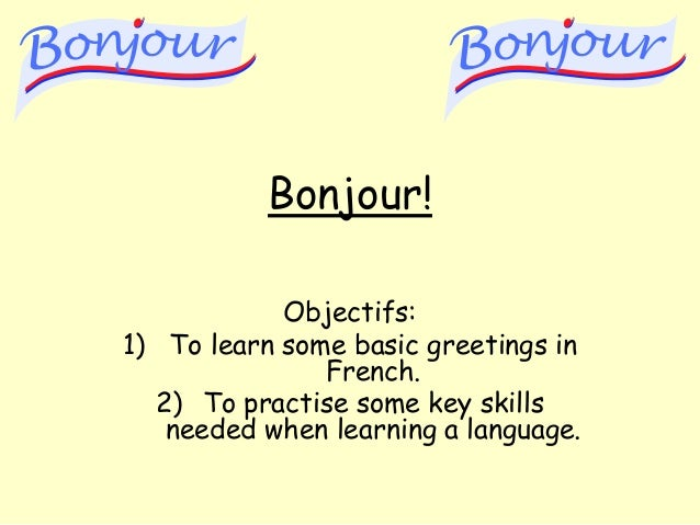 Les salutations objectifs 1 to learn some basic greetings in french m4hsunfo