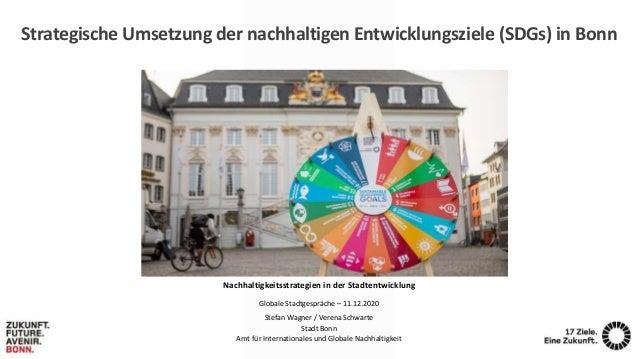 Strategische Umsetzung der nachhaltigen Entwicklungsziele (SDGs) in Bonn Nachhaltigkeitsstrategien in der Stadtentwicklung...