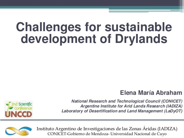 Challenges for sustainable development of Drylands                                           Elena María Abraham          ...