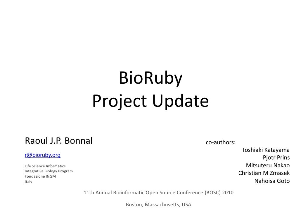 BioRuby                                  Project Update Raoul J.P. Bonnal                                                 ...
