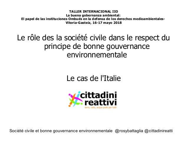 Société civile et bonne gouvernance environnementale @rosybattaglia @cittadinireatti TALLER INTERNACIONAL IIO La buena gob...