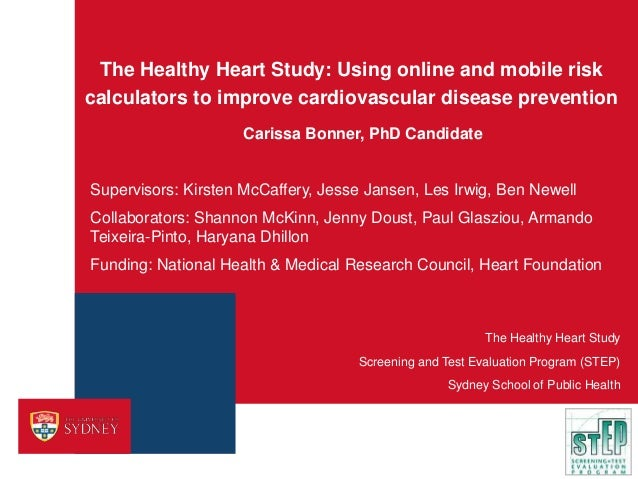 The Healthy Heart Study: Using online and mobile risk calculators to improve cardiovascular disease prevention Carissa Bon...